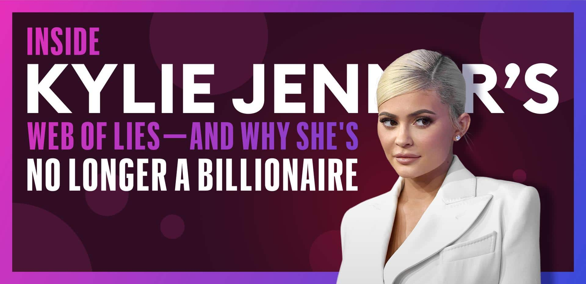 Inside Kylie Jenner's Web Of Lies�And Why She's No Longer A Billionaire - Forbes Africa